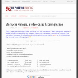 Starbucks Manners: a video-based listening lesson