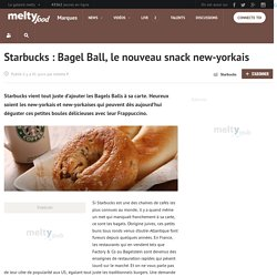 Starbucks : Bagel Ball, le nouveau snack new-yorkais