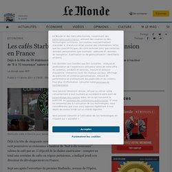 Les cafés Starbucks poursuivent leur expansion en France