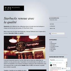 Starbucks renoue avec la qualité