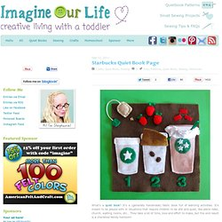 Imagine Our Life :: Starbucks Quiet Book Page
