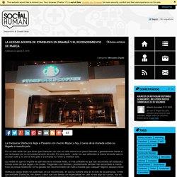 La verdad acerca de Starbucks en Panamá y el reconocimiento de marca