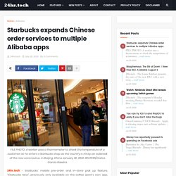 Starbucks expands Chinese order services to multiple Alibaba apps