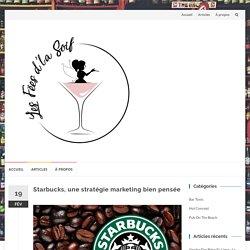 Starbucks, une stratégie marketing bien pensée - Les Fées d'la Soif