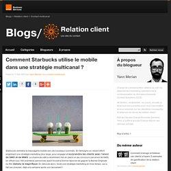 comment Starbucks utilise le mobile dans une stratégie multicanal ?