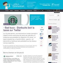 Bad buzz : Starbucks boit la tasse sur Twitter