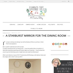 A Starburst Mirror for the Dining Room