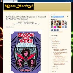 """Mazzu Stardust: BOWIE Y EL OCULTISMO (fragmento de """"Season of the Witch"""" de Peter Bebergal)"""