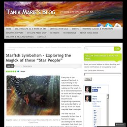 "Starfish Symbolism – Exploring the Magick of these ""Star People"" 