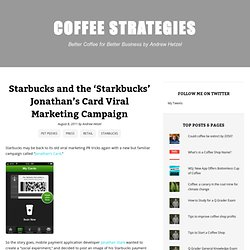 Starbucks and the 'Starkbucks' Jonathan's Card Viral Marketing Campaign | coffee business strategies