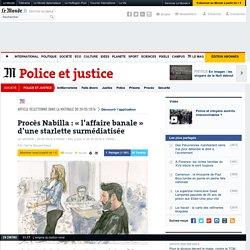 Procès Nabilla: «l'affaire banale» d'une starlette surmédiatisée