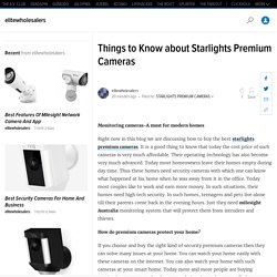 Things to Know about Starlights Premium Cameras - Elite Wholesalers