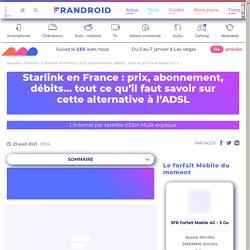 Starlink arrive en France : tout ce qu'il faut savoir sur cette alternative à l'ADSL