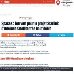 SpaceX : feu vert pour le projet Starlink d'Internet satellite très haut débit