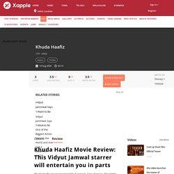 Khuda Haafiz Movie Review: This Vidyut Jamwal starrer will entertain you in parts Disney + Hotstar