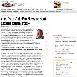 """« Les """"stars"""" de Fox News ne sont pas des journalistes »"""