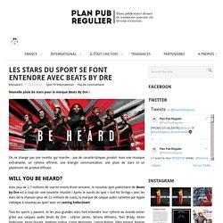 Les stars du sport se font entendre avec Beats By Dre - Plan Pub Régulier