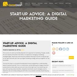 Start-up advice: A digital marketing guide