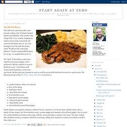 Start Again at Zero: Devilled kidneys