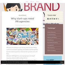 Why start-ups need PR agencies – BRAND MOMMY