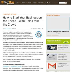 How to Start Your Business on the Cheap--With Help From the Crowd