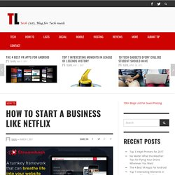 How to start a business like Netflix - TLists.com