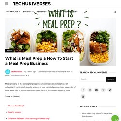 What is Meal Prep & How To Start a Meal Prep Business - Techuniverses