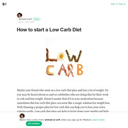 How to start a Low Carb Diet – ahmed al arif – Medium