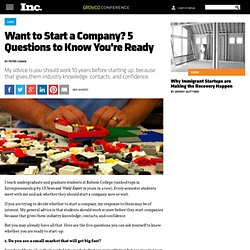 Want to Start a Company? 5 Questions to Know You're Ready
