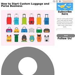 How to Start Custom Luggage and Purse Business