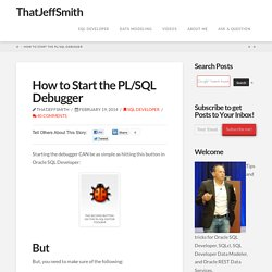 How to Start the PL/SQL Debugger