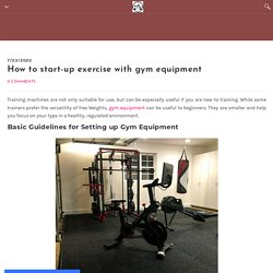 How to start-up exercise with gym equipment