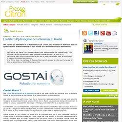 [La Start-Up française de la Semaine] : Gostai