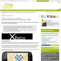 [La Start-Up française de la Semaine] : Xilabs