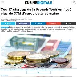 Ces 17 start-up de la French Tech ont levé plus de 37M d'euros cette semaine