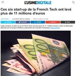Ces six start-up de la French Tech ont levé plus de 11 millions d'euros