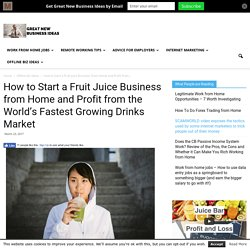 How to Start a Fruit Juice Business from Home at Low Startup Cost