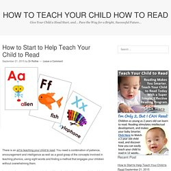 How to Start to Help Teach Your Child to Read
