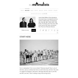 The Minimalists - start here...