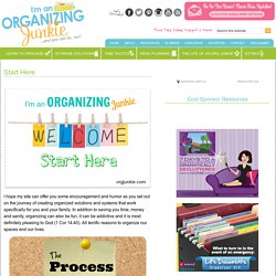 Start Here - I'm an Organizing Junkie