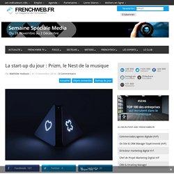 La start-up du jour : Prizm, le Nest de la musique