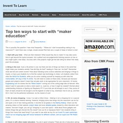 """Top ten ways to start with """"maker education"""""""