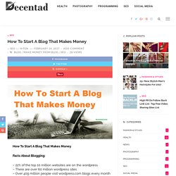How To Start A Blog That Makes Money - Decentad