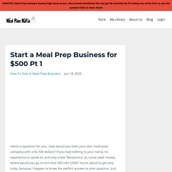 How To Start A Meal Prep Business With $500 Pt. 1