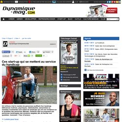 Ces start-up qui se mettent au service du handicap