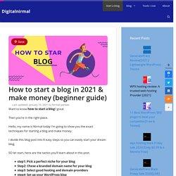 How To Start A Blog in 2021 & make money (beginner guide)