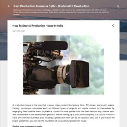 How To Start A Production House In India