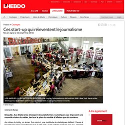 Ces start-up qui réinventent le journalisme