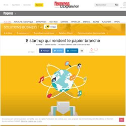 8 start-up qui rendent le papier branché