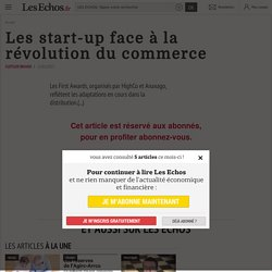 Les start-up face à la révolution du commerce - Les Echos